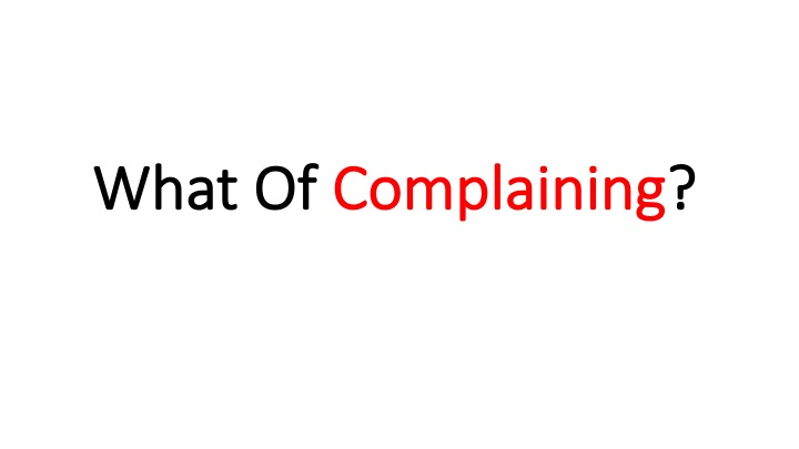 What Of Complaining (The People Grumble)