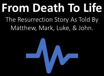 From Death To Life: The Resurrection In Mark